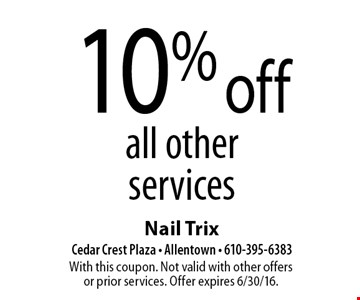 10% off all other services. With this coupon. Not valid with other offersor prior services. Offer expires 6/30/16.
