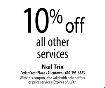 10% off all other services. With this coupon. Not valid with other offersor prior services. Expires 6/30/17.