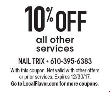 10% OFF all other services. With this coupon. Not valid with other offers or prior services. Expires 12/30/17. Go to LocalFlavor.com for more coupons.