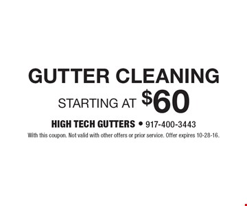 10% OFF Any Gutter Job. We deliver & Install. Residential & Commercial. With this coupon. Not valid with other offers or prior service. Offer expires 10-28-16.