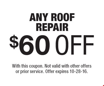 10% OFF ANY MASONRY JOB. With this coupon. Not valid with other offers or prior service. Offer expires 10-28-16.