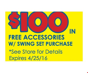 $100 in Free Accessories w/ Swing Set Purchase