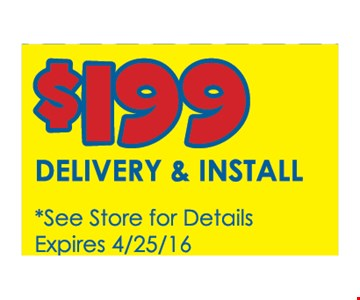 $199 Delivery & Install