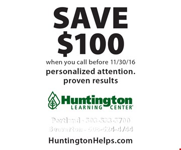 Save $100 when you call before 11/30/16. Personalized attention. Proven results.