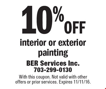 10% off interior or exterior painting. With this coupon. Not valid with other offers or prior services. Expires 11/11/16.