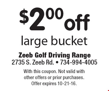 $2.00 off large bucket. With this coupon. Not valid with other offers or prior purchases. Offer expires 10-21-16.