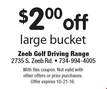 $2.00off large bucket. With this coupon. Not valid with other offers or prior purchases. Offer expires 10-21-16.