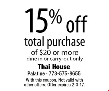 15% off total purchase of $20 or more. Dine in or carry-out only. With this coupon. Not valid with other offers. Offer expires 2-3-17.