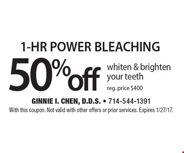 1-HR POWER BLEACHING 50% off whiten & brighten your teeth reg. price $400. With this coupon. Not valid with other offers or prior services. Expires 1/27/17.
