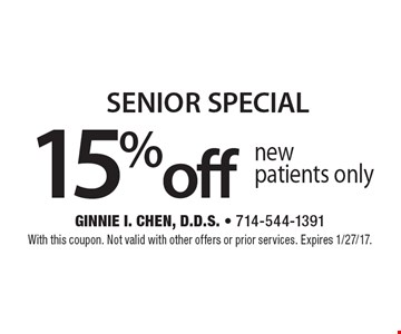 15% off SENIOR SPECIAL new patients only. With this coupon. Not valid with other offers or prior services. Expires 1/27/17.