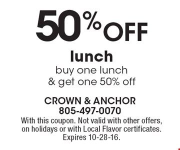 50% Off lunch, buy one lunch & get one 50% off. With this coupon. Not valid with other offers, on holidays or with Local Flavor certificates. Expires 10-28-16.