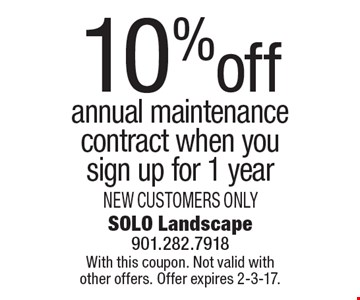 10% off annual maintenance contract when you sign up for 1 year. New customers only. With this coupon. Not valid with other offers. Offer expires 2-3-17.