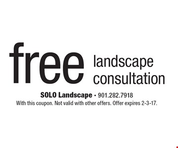 Free landscape consultation. With this coupon. Not valid with other offers. Offer expires 2-3-17.
