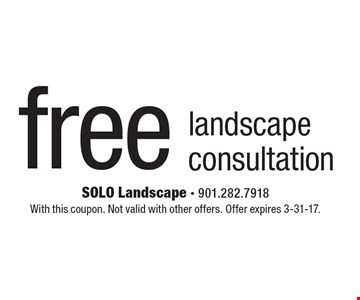 Free landscape consultation. With this coupon. Not valid with other offers. Offer expires 3-31-17.