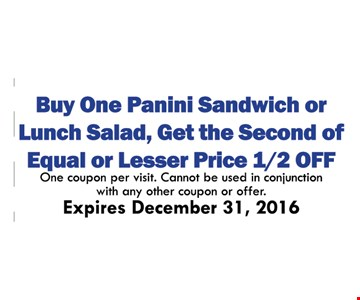 Buy One Panini Sandwich or Lunch Salad, Get The Second Of Equal Or Lesser Price 1/2 Off