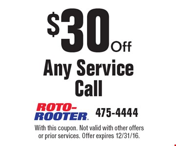 $30 Off Any Service Call. With this coupon. Not valid with other offers or prior services. Offer expires 12/31/16.
