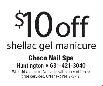 $10 off shellac gel manicure. With this coupon. Not valid with other offers or prior services. Offer expires 2-3-17.