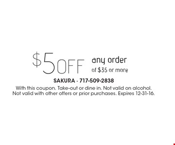 $5off any order of $35 or more. With this coupon. Take-out or dine in. Not valid on alcohol. Not valid with other offers or prior purchases. Expires 12-31-16.