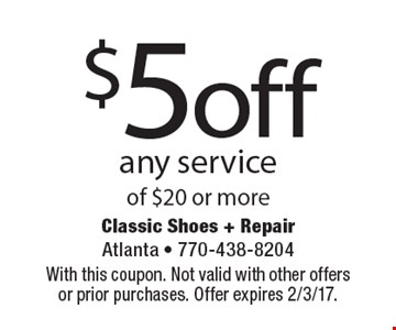 $5 off any service of $20 or more. With this coupon. Not valid with other offers or prior purchases. Offer expires 2/3/17.