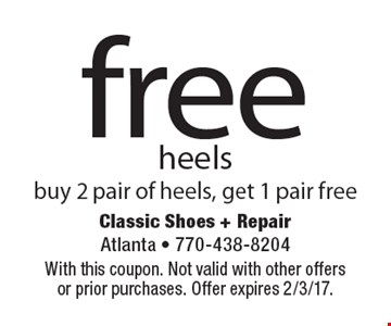 Free heels. Buy 2 pair of heels, get 1 pair free. With this coupon. Not valid with other offersor prior purchases. Offer expires 2/3/17.