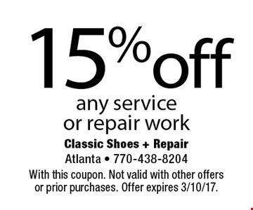 15% off any service or repair work. With this coupon. Not valid with other offers or prior purchases. Offer expires 3/10/17.