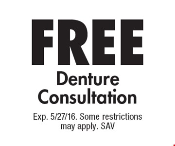 FREE Denture Consultation. Exp. 5/27/16. Some restrictions may apply. SAV