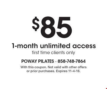 $85 1-month unlimited access first time clients only. With this coupon. Not valid with other offers or prior purchases. Expires 11-4-16.
