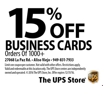 15% OFF business cards Orders Of 1000+. Limit one coupon per customer. Not valid with other offers. Restrictions apply. Valid and redeemable at this location only. The UPS Store centers are independently owned and operated. © 2016 The UPS Store, Inc. Offer expires 12/31/16.