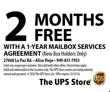 2 Months Free With A 1-Year Mailbox Services Agreement (New Box Holders Only). Limit one coupon per customer. Not valid with other offers. Restrictions apply. Valid and redeemable at this location only. The UPS Store centers are independently owned and operated. © 2016 The UPS Store, Inc. Offer expires 12/31/16.