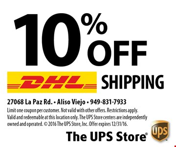 10% OFF Shipping. Limit one coupon per customer. Not valid with other offers. Restrictions apply. Valid and redeemable at this location only. The UPS Store centers are independently owned and operated. © 2016 The UPS Store, Inc. Offer expires 12/31/16.