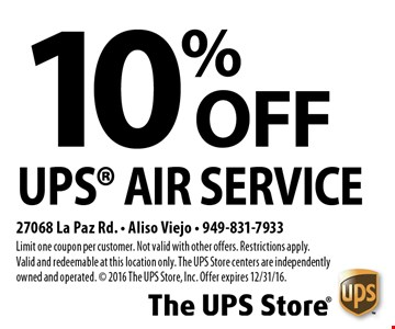 10% OFF UPS® Air Service. Limit one coupon per customer. Not valid with other offers. Restrictions apply. Valid and redeemable at this location only. The UPS Store centers are independently owned and operated. © 2016 The UPS Store, Inc. Offer expires 12/31/16.