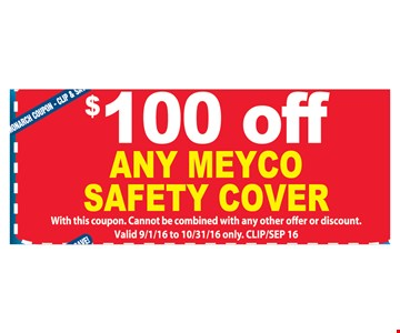 $100 off any Meyco safety cover