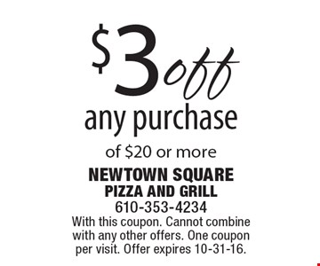 $3 off any purchase of $20 or more. With this coupon. Cannot combine with any other offers. One coupon per visit. Offer expires 10-31-16.