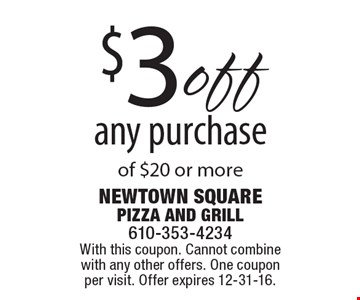$3off any purchase of $20 or more. With this coupon. Cannot combine with any other offers. One coupon per visit. Offer expires 12-31-16.