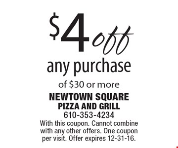 $4off any purchase of $30 or more. With this coupon. Cannot combine with any other offers. One coupon per visit. Offer expires 12-31-16.