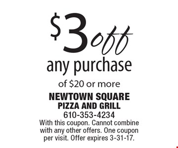 $3 off any purchase of $20 or more. With this coupon. Cannot combine with any other offers. One coupon per visit. Offer expires 3-31-17.