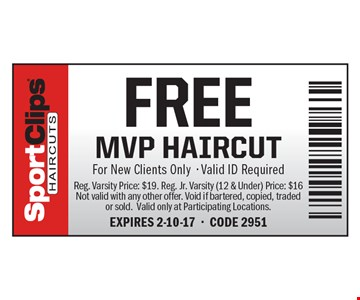 FREE MVP HAIRCUT For New Clients Only- Valid ID Required. Reg. Varsity Price: $19. Reg. Jr. Varsity (12 & Under) Price: $16. Not valid with any other offer. Void if bartered, copied, traded or sold.Valid only at Participating Locations.EXPIRES 2-10-17-CODE 2951