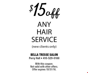 $15off Any Hair Service (new clients only). With this coupon. Not valid with other offers. Offer expires 10/31/16.