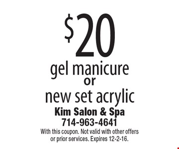 $20 gel manicure or new set acrylic. With this coupon. Not valid with other offers or prior services. Expires 12-2-16.