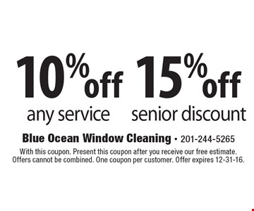 15% off senior discount. 10% off any service. With this coupon. Present this coupon after you receive our free estimate. Offers cannot be combined. One coupon per customer. Offer expires 12-31-16.