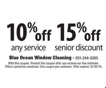 15% off senior discount or 10% off any service. With this coupon. Present this coupon after you receive our free estimate. Offers cannot be combined. One coupon per customer. Offer expires 12/30/16.