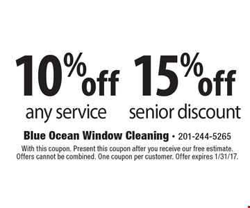 15%off senior discount. 10%off any service. With this coupon. Present this coupon after you receive our free estimate. Offers cannot be combined. One coupon per customer. Offer expires 1/31/17.