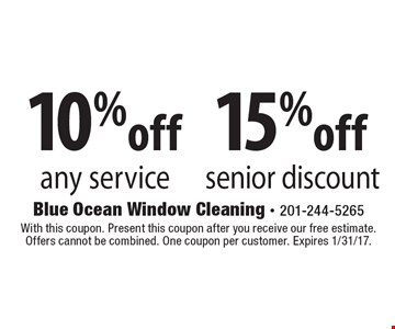 15%off senior discount. 10%off any service. . With this coupon. Present this coupon after you receive our free estimate. Offers cannot be combined. One coupon per customer. Expires 1/31/17.