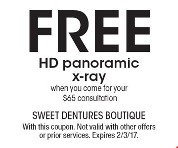 Free HD panoramic x-ray when you come for your $65 consultation. With this coupon. Not valid with other offers or prior services. Expires 2/3/17.