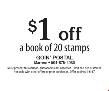 $1 off a book of 20 stamps. Must present this coupon, photocopies not accepted. Limit one per customer.Not valid with other offers or prior purchases. Offer expires 1-6-17.
