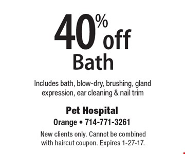 40% off Bath. Includes bath, blow-dry, brushing, gland expression, ear cleaning & nail trim. New clients only. Cannot be combined with haircut coupon. Expires 1-27-17.