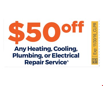 $50 off any heating, cooling, plumbing or electrical repair service