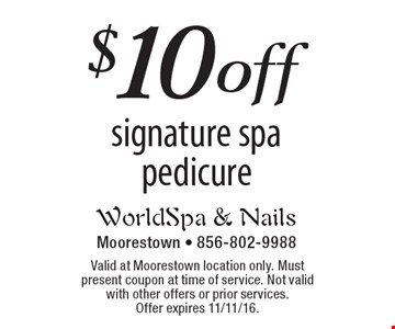 $10 off signature spa pedicure. Valid at Moorestown location only. Must present coupon at time of service. Not valid with other offers or prior services. Offer expires 11/11/16.