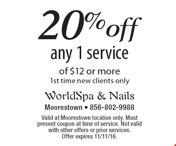 20% off any 1 service of $12 or more. 1st time new clients only. Valid at Moorestown location only. Must present coupon at time of service. Not valid with other offers or prior services. Offer expires 11/11/16.