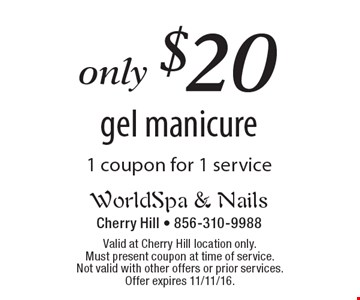 Only $20 gel manicure, 1 coupon for 1 service. Valid at Cherry Hill location only. Must present coupon at time of service. Not valid with other offers or prior services. Offer expires 11/11/16.